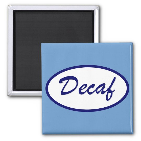 Decaf Name Patch Decaffeinated Magnet
