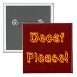 Decaf Please! Pins