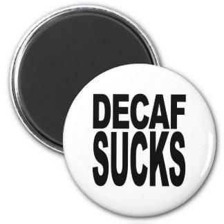 Decaf Sucks 2 Inch Round Magnet