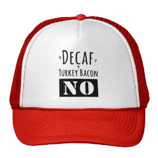 Decaf? Turkey Bacon? No. Trucker Hat