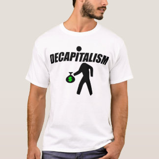 Decapitalism T-Shirt