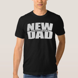 December 2013 New Dad Shirt