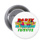 December 21, 2012 - End Of The World Buttons