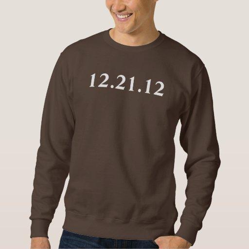 December 21 2012 pull over sweatshirt