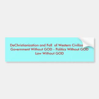 DeChristianization y caída de Civiliz occidental… Etiqueta De Parachoque