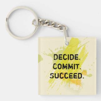 Decida. Confíe. Tenga éxito. Cita de motivación Llavero Cuadrado Acrílico A Doble Cara