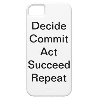 """""""Decide Commit Act Succeed Repeat"""" IPhone 5 Case"""