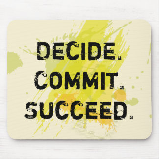 Decide. Commit. Succeed. Motivational Quote Mouse Pad
