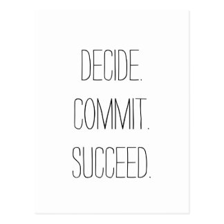 Decide. Commit. Succeed. Motivational Quote Postcard