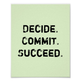 Decide. Commit. Succeed. Motivational Quote Poster