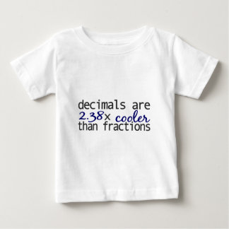 Decimals are cooler than Fractions Baby T-Shirt