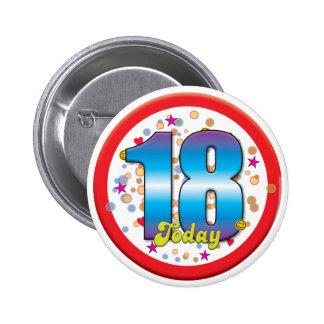 décimo octavo Cumpleaños hoy v2 Pin Redondo De 2 Pulgadas