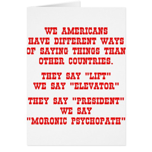 Decimos a presidente Moronic Psychopath Tarjeta De Felicitación