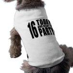 Décimosexto cumpleaños divertidos: 16 hoy y aliste camisas de perritos