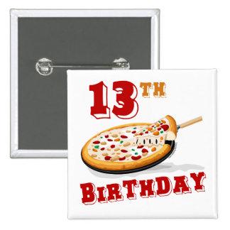 décimotercero Fiesta de la pizza del cumpleaños Pin Cuadrada 5 Cm