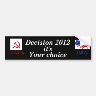 Decision 2012, it's your choice.. bumper sticker