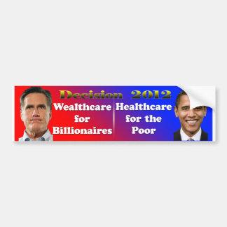 Decision 2012 Romney Wealthcare, Obama Healthcare Bumper Sticker