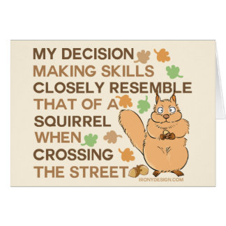 Decision Making Skills Squirrel Humor Card