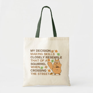 Decision Making Skills Squirrel Humor Tote Bag