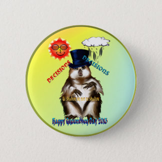 Decisions-Decisions-Groundhog Day button