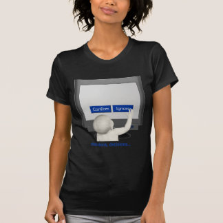 Decisions, decisions... t-shirt