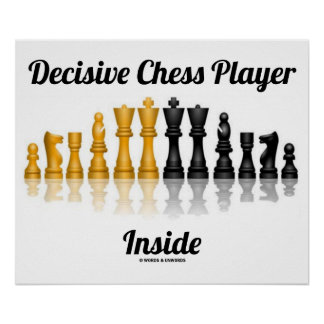 Decisive Chess Player Inside Reflective Chess Set Poster