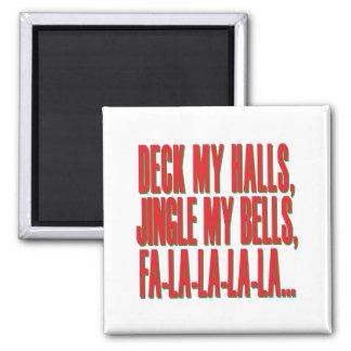 Deck My Halls, Jingle My Bells Fridge Magnets