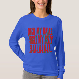 Deck My Halls, Jingle My Bells T-Shirt