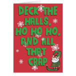 Deck the Halls, Ho Ho Ho, and... Greeting Card