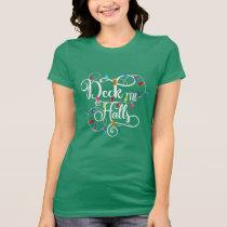 deck the halls holiday lights Christmas T-Shirt