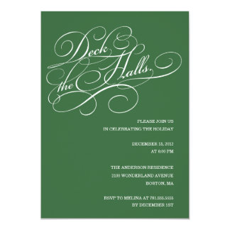 DECK THE HALLS IN GREEN  HOLIDAY PARTY INVITE