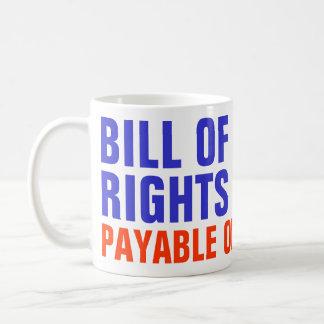 Declaración de Derechos - a pedido pagadero Taza Básica Blanca