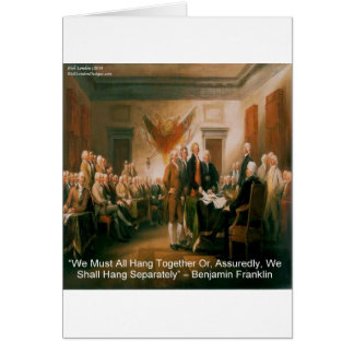 Declaration Of Independence & Ben Franklin Quote Greeting Card