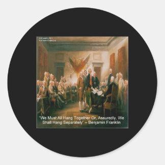 Declaration Of Independence & Ben Franklin Quote Classic Round Sticker
