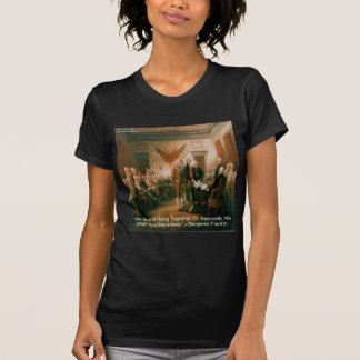 Declaration Of Independence & Ben Franklin Quote T-Shirt