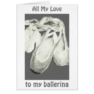 DECLARE YOU LOVE TO YOUR BALLERINA GREETING CARD