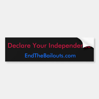 Declare Your Independence Bumper Sticker