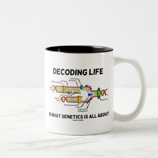 Decoding Life Is What Genetics Is All About Coffee Mug