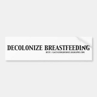 Decolonize Breastfeeding Bumper Sticker