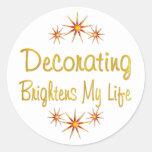 Decorating Brightens My Life Round Sticker