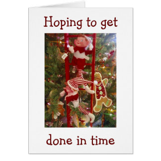 DECORATING ELVES HOPE TO GET DONE DECORATING SOON CARD
