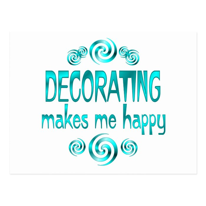 Decorating Makes Me Happy Postcard