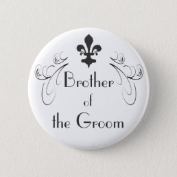 Decorative Fleur de Lis Brother of Groom Button