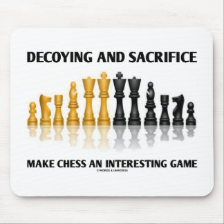 Decoying And Sacrifice Make Chess An Interesting Mouse Pad