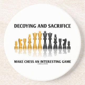Decoying And Sacrifice Make Chess Interesting Game Drink Coaster