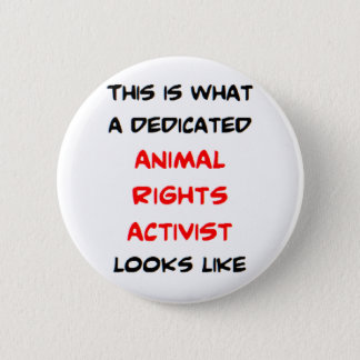 dedicated animal rights activist button