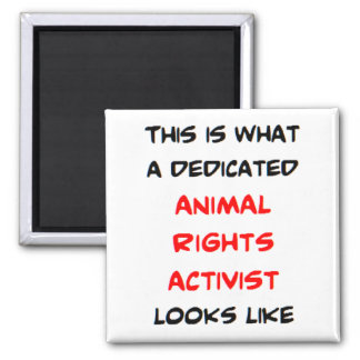 dedicated animal rights activist magnet