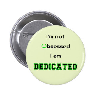 Dedicated not obsessed geek funny button