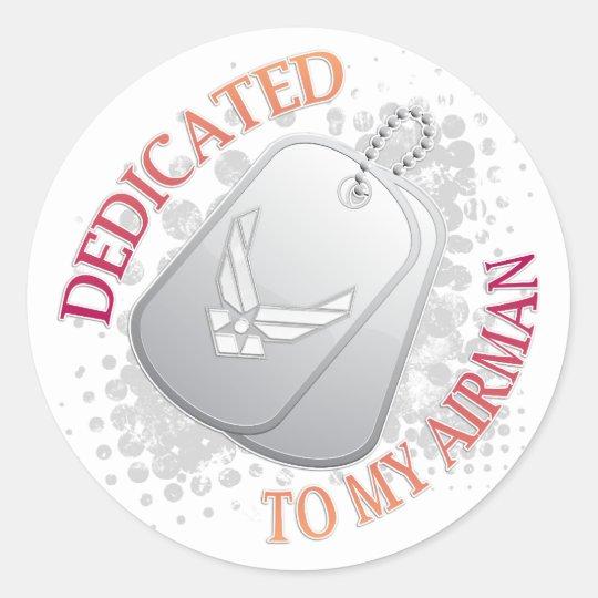 dedicated to my airman classic round sticker