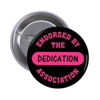 Dedication Association Endorsement Pinback Button